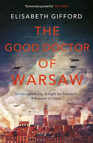 9781786492487: The Good Doctor of Warsaw: A novel of hope in the dark, for fans of The Tattooist of Auschwitz