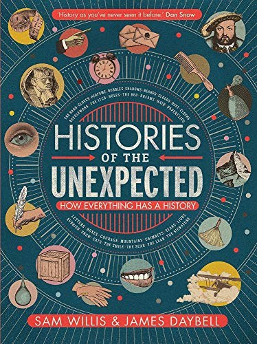 9781786494122: Histories of the Unexpected: How Everything Has a History