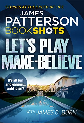 Let's Play Make-Believe: BookShots: Patterson, J.