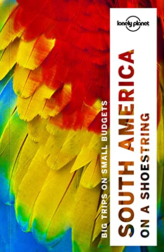 9781786571182: Lonely Planet South America on a shoestring (Travel Guide)