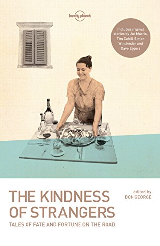 9781786571908: The Kindness of Strangers (Lonely Planet Travel Literature)