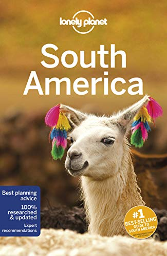 9781786574886: Lonely Planet South America (Travel Guide)