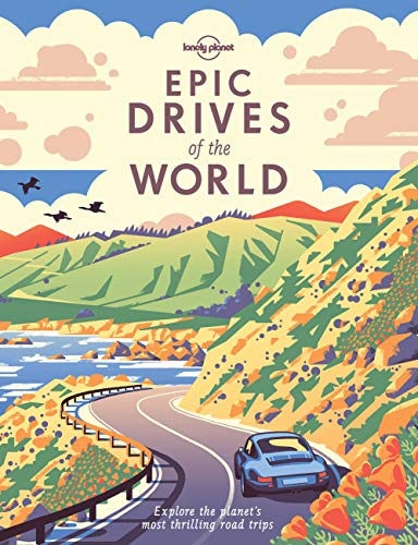9781786578648: Epic Drives of the World (Lonely Planet) [Idioma Inglés]: Explore the planet's most thrilling road trips