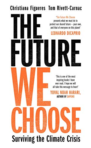 9781786580368: The Future We Choose. How To End The Climate Crisi: How to End the Climate Crisis