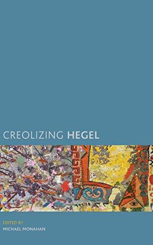 9781786600233: Creolizing Hegel (Creolizing the Canon)