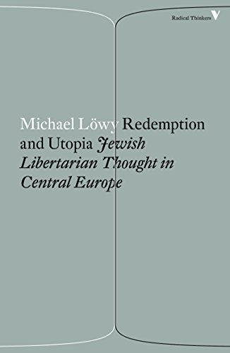 9781786630858: Redemption and Utopia: Jewish Libertarian Thought in Central Europe (Radical Thinkers)