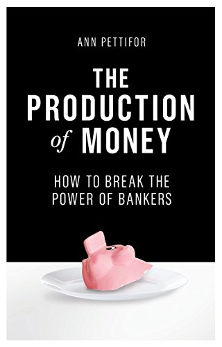 9781786631343: The Production of Money: How to Break the Power of Bankers