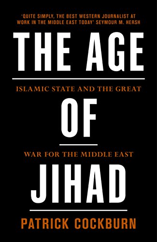 9781786631664: The Age of Jihad: Islamic State and the Great War for the Middle East