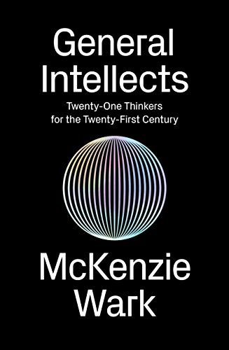 9781786631909: General Intellects: Twenty-Five Thinkers for the Twenty-First Century