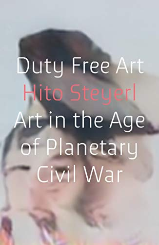 9781786632449: Duty Free Art: Art in the Age of Planetary Civil War