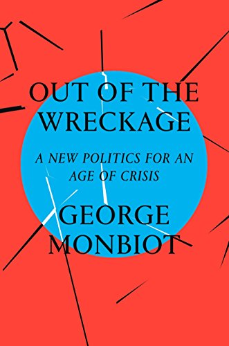 9781786632883: Out of the Wreckage: A New Politics for an Age of Crisis