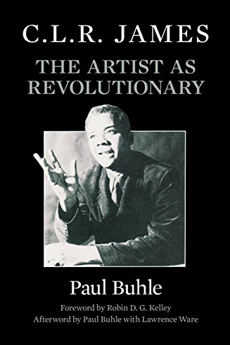 9781786634535: C.L.R. James: The Artist as Revolutionary