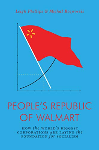 9781786635167: People's Republic of Wal-Mart: How the World's Biggest Corporations are Laying the Foundation for Socialism