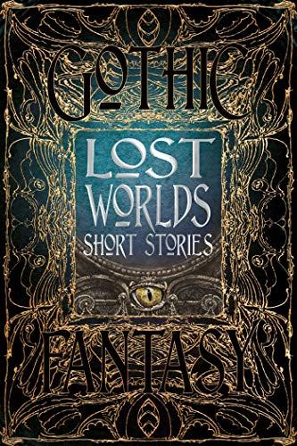 Lost Worlds Short Stories (Gothic Fantasy): Adam Roberts, Mike