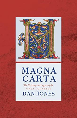 Magna Carta: The Making and Legacy of: Dan Jones