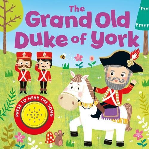 9781786706607: The Grand Old Duke of York (Song Sounds)