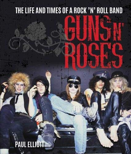 9781786750303: Guns N' Roses: The Life and Times of a Rock N' Roll Band