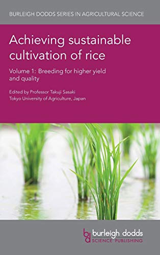 9781786760241: Achieving sustainable cultivation of rice Volume 1: Breeding for higher yield and quality (Burleigh Dodds Series in Agricultural Science)