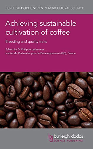 Achieving Sustainable Cultivation of Coffee: Dr Philippe Lashermes