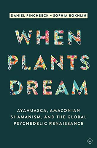 9781786780799: Pinchbeck, D: When Plants Dream