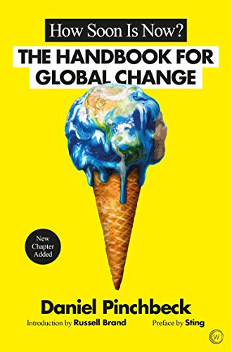 9781786780867: How Soon is Now?: The Handbook for Global Change