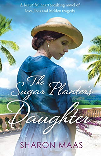 9781786810342: The Sugar Planter's Daughter: A beautiful heartbreaking novel of love, loss and hidden tragedy (The Quint Chronicles)