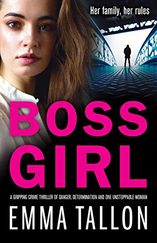 9781786815903: Boss Girl: A gripping crime thriller of danger, determination and one unstoppable woman
