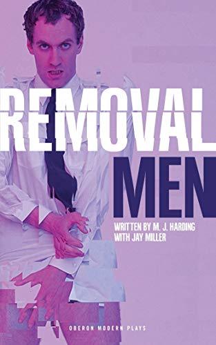 Removal Men: M. J. Harding,Jay