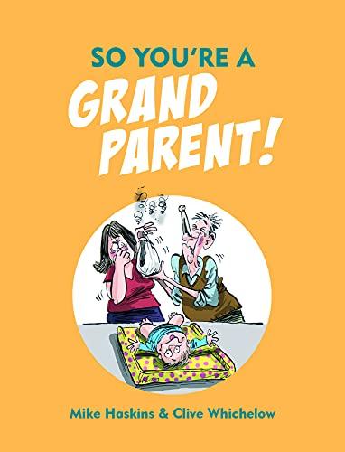 9781786850478: So You're a Grandparent!