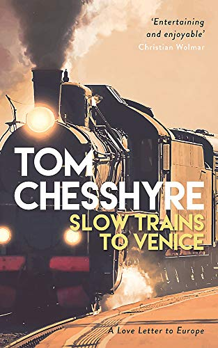 9781786857613: Slow Trains to Venice: A Love Letter to ...