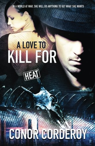 9781786860316: A Love to Kill For (Heat) (Volume 1)