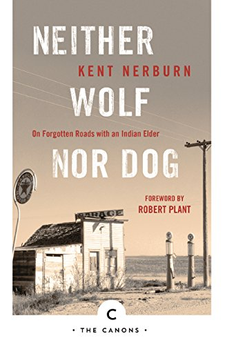 9781786890160: Neither Wolf Nor Dog: On Forgotten Roads with an Indian Elder (Canons)