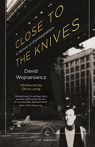 9781786890276: Close to the Knives: A Memoir of Disintegration (Canons)