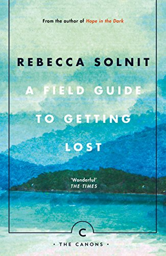 9781786890511: A Field Guide To Getting Lost (Canons)