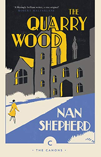 The Quarry Wood (Paperback): Nan Shepherd