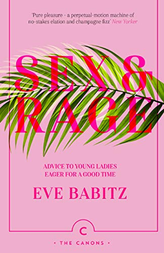 Sex and Rage: Advice to Young Ladies: Eve Babitz