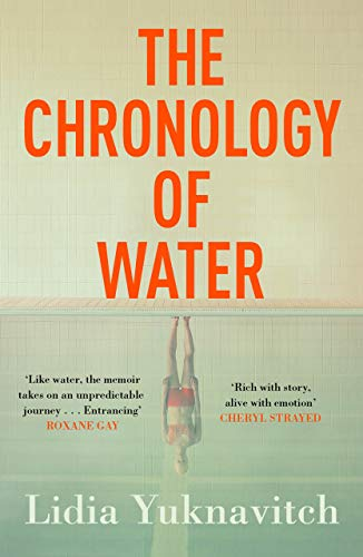9781786893307: The Chronology of Water: Lidia Yuknavitch