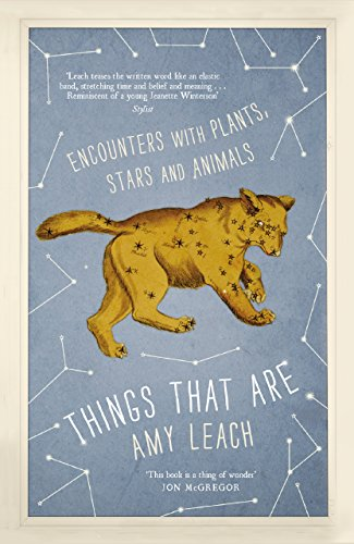 9781786893550: Things That Are: Encounters with Plants, Stars and Animals