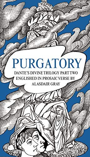 9781786894731: PURGATORY: Dante's Divine Trilogy Part Two. Englished in Prosaic Verse by Alasdair Gray