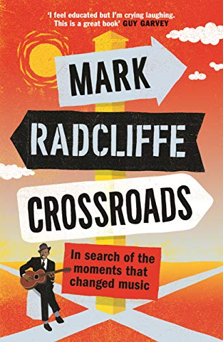 9781786898173: Crossroads: In Search of the Moments that Changed Music