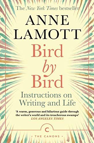 9781786898555: Bird by Bird: Instructions on Writing and Life (Canons)