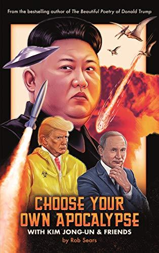 9781786898647: Choose Your Own Apocalypse With Kim Jong-Un & Friends