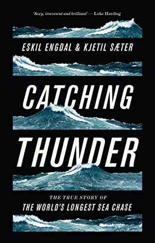 9781786990877: Catching Thunder: The True Story of the World's Longest Sea Chase