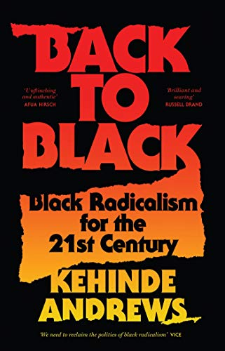 9781786992772: Back to Black: Retelling Black Radicalism for the 21st Century (Blackness in Britain)
