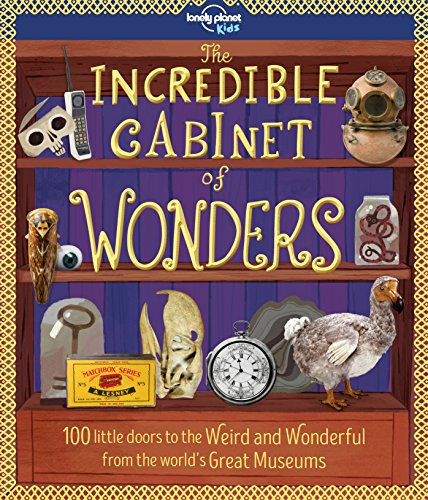 Lonely Planet Kids Incredible Cabinet of Wonders: Lonely Planet
