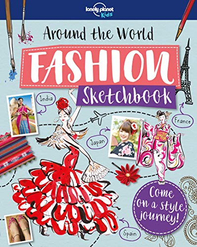 Around The World Fashion Sketchbook (Lonely Planet: Lonely Planet Kids