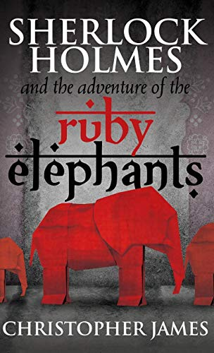 9781787052543: Sherlock Holmes and the Adventure of the Ruby Elephants
