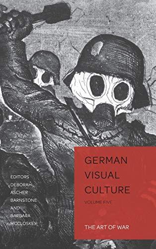 The Art of War (German Visual Culture): Peter Lang Ltd, International Academic Publishers