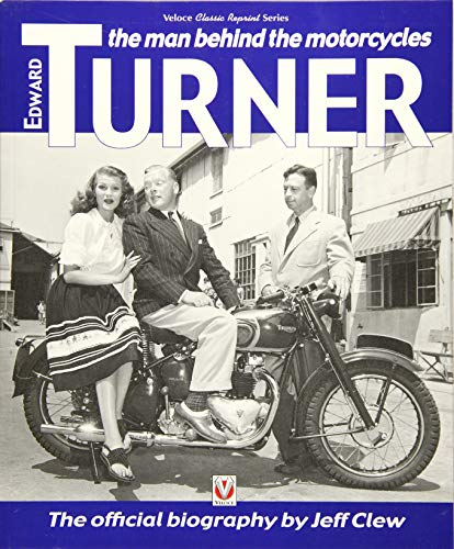 9781787110502: Edward Turner: The man behind the motorcycles (Classic Reprint)