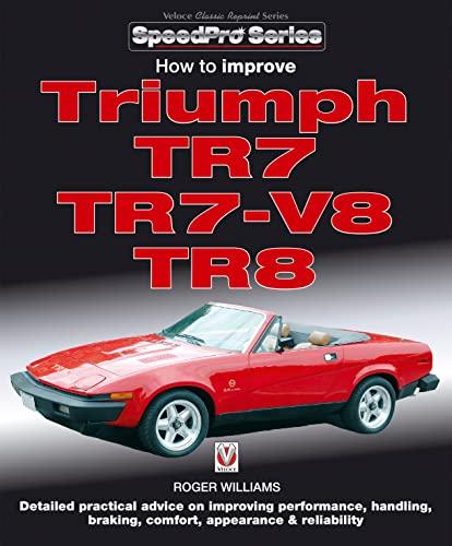 9781787110885: How to Improve Triumph TR7, TR7-V8 & TR8 (SpeedPro Series)